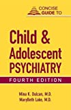 img - for Concise Guide to Child and Adolescent Psychiatry (CONCISE GUIDES) (Concise Guides (American Psychiatric Press)) book / textbook / text book