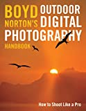 img - for Boyd Norton's Outdoor Digital Photography Handbook: How to Shoot Like a Pro book / textbook / text book