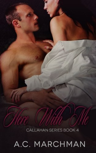 Here With Me (Callahan Series) (Volume 4) by A.C. Marchman (2014-03-19) (Ac Marchman compare prices)