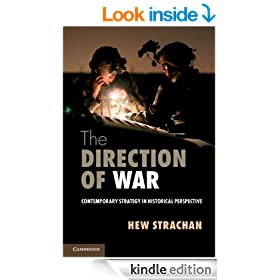 The Direction of War: Contemporary Strategy in Historical Perspective