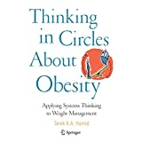 Thinking in Circles About Obesity: Applying Systems Thinking to Weight Managementby Tarek K. A. Hamid