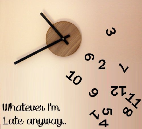 "WHATEVER I'M LATE ANYWAY ~ WALL DECAL, WORDS 6.5"" X 14"" NUMBERS 1"" ~ 2"""