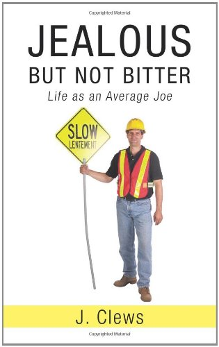 Jealous But Not Bitter: Life as an Average Joe