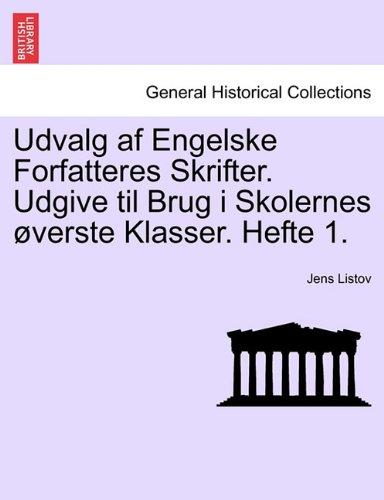 Udvalg af Engelske Forfatteres Skrifter. Udgive til Brug i Skolernes øverste Klasser. Hefte 1.