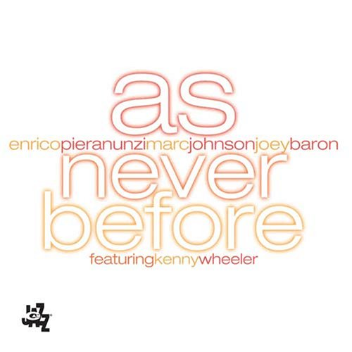 As Never Before by Enrico Pieranunzi, Marc Johnson and Joey Baron
