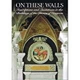 On these walls: Inscriptions and quotations in the buildings of the Library of Congress