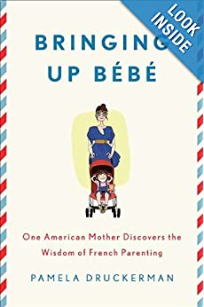 Download book Bringing Up Bebe: One American Mother Discovers the Wisdom of French Parenting