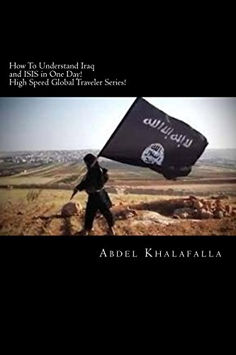 how-to-understand-iraq-and-isis-in-one-day-high-speed-global-traveler-series-english-edition