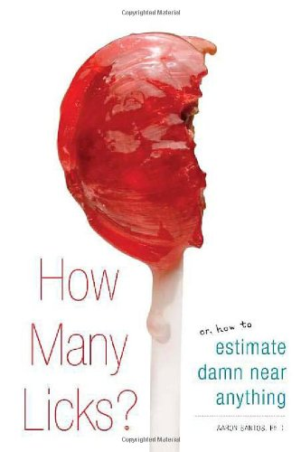 How Many Licks?: Or, How To Estimate Damn Near Anything front-1013024
