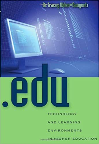 .edu: Technology and Learning Environments in Higher Education