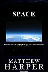 SPACE: A Fascinating Book Containing Space Facts, Trivia, Images & Memory Recall Quiz: Suitable for Adults & Children (English Edition)