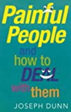 Painful People and How to Deal with Them (0717131513) by Dunn, Joseph