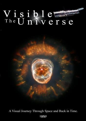 The Visible Universe: A Visual Journey Through Space And Back In Time. Nasa - Hubble Space Telescope