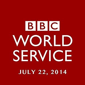BBC Newshour, July 22, 2014 Other