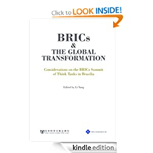 BRICs and the Global Transformation - Considerations on the BRIC Summit of Think Tanks in Brasilia Li Yang