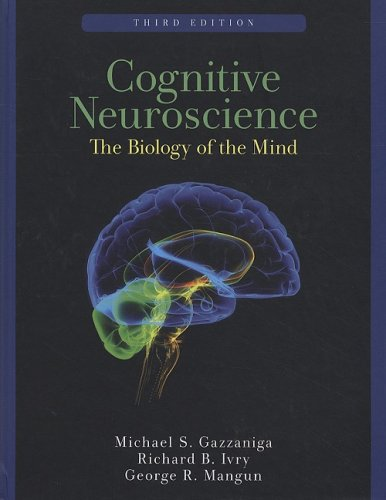 Cognitive Neuroscience: The Biology of the Mind (Third...