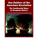 img - for [ SEA RAIDERS OF THE AMERICAN REVOLUTION: THE CONTINENTAL NAVY IN EUROPEAN WATERS ] BY Bowen-Hassell, E Gordon ( Author ) Dec - 2004 [ Paperback ] book / textbook / text book