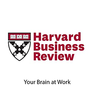 Your Brain at Work (Harvard Business Review) Periodical