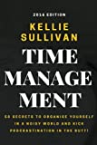 Time Management: 50 Secrets To Organise Yourself In A Noisy World And Kick Procrastination In The Butt! (Productivity, Time Management for Success, Get Organised Now)