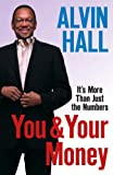 You and Your Money: It's More Than Just the Numbers (0743279581) by Alvin Hall