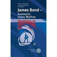 James Bond - Anatomie eines Mythos (Beitrage Zur Neueren Literaturgeschichte [Dritte Folge])
