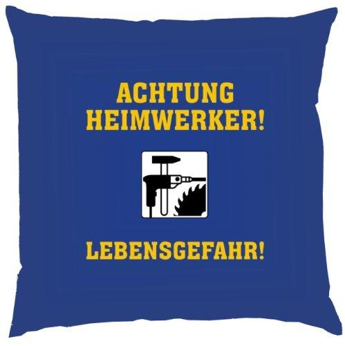 Kissen mit Innenkissen – Achtung Heimwerker! Lebensgefahr! – 40 x 40 cm – in royal-blau kaufen