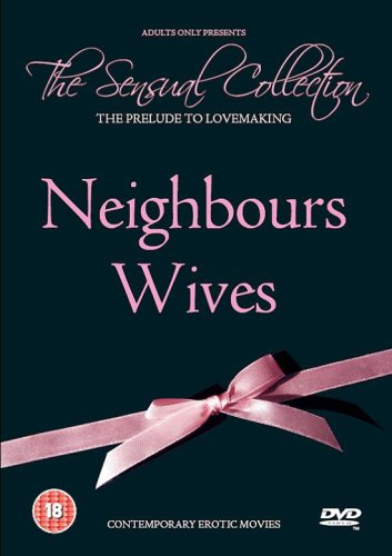 The Sensual Collection - Neighbours Wives [DVD]
