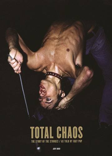 total-chaos-the-story-of-the-stooges