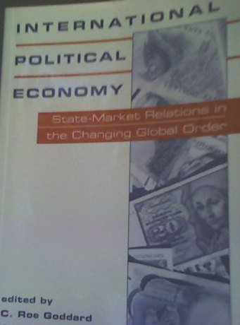 International Political Economy: State-Market Relations in the Changing Global Order