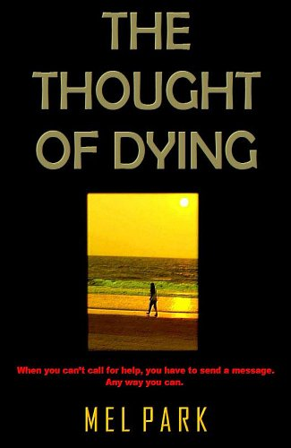 Book: The Thought Of Dying by Mel Park