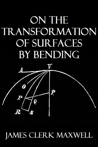 James Clerk Maxwell - On the Transformation of Surfaces by Bending (Transactions of the Cambridge Philosophical Society Book 9) (English Edition)