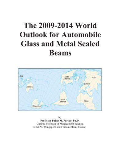 The 2009-2014 World Outlook for Automobile Glass and Metal Sealed Beams