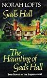 Gad's Hall / The Haunting of Gad's Hall ( 2 Novels in one) (034021595X) by Lofts, Norah