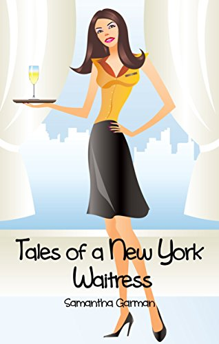 Tales of a New York Waitress by Samantha Garman