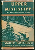 Upper Mississippi: A Wilderness Saga  (The Rivers of America)