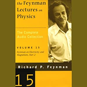 The Feynman Lectures on Physics: Volume 15, Feynman on Electricity and Magnetism, Part 2 Lecture