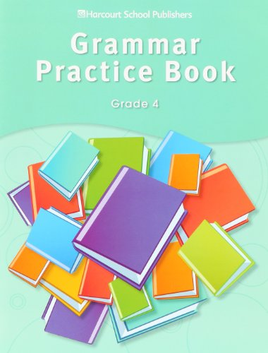 Harcourt School Publishers Storytown: Grammar Practice Book Student Edition Grade 4