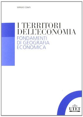 i-territori-delleconomia-fondamenti-di-geografia-economica