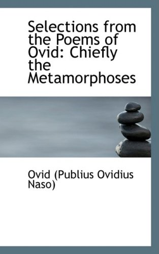 Selections from the Poems of Ovid: Chiefly the Metamorphoses