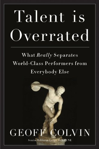 Talent Is Overrated: What Really Separates World-Class...