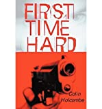 [ First Time Hard ] By Holcombe, Colin (Author) [ Jul - 2012 ] [ Paperback ]