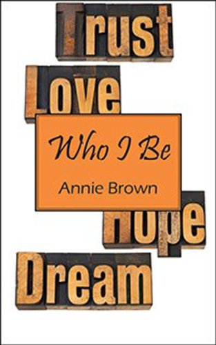 Who I Be: Annie Brown: 9781432795139: Amazon.com: Books