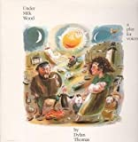 Under milk wood, a play for voices, by dylan thomas