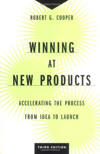 Winning at New Products: Accelerating the Process from...