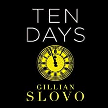 Ten Days Audiobook by Gillian Slovo Narrated by Joe Jameson
