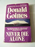 Never Die Alone (0870671898) by Goines, Donald