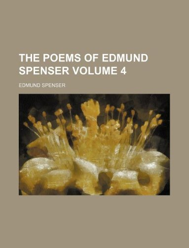 The poems of Edmund Spenser Volume 4