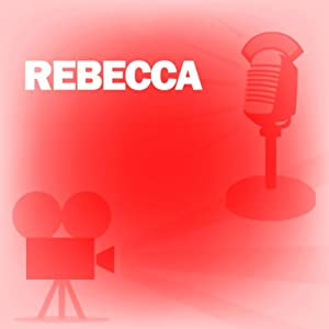 Rebecca: Classic Movies on the Radio | [Screen Guild Players]