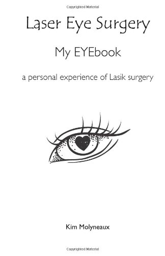 My EYEbook: The nitty gritty of my lasik laser eye surgery