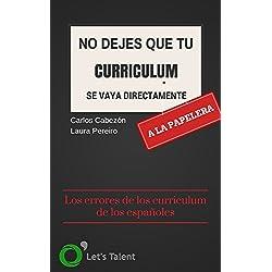 No dejes que tu Curriculum se vaya directamente a la papelera: ¿En qué fallan los Curriculum de los españoles?